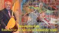 Sanatçılardan Emekçi'ye ve Alevilere hakarete tepki