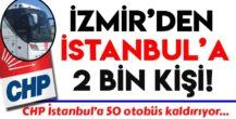 CHP İzmir'in, İstanbul otobüsleri hazır