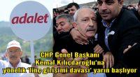 CHP Genel Başkanı Kemal Kılıçdaroğlu'na yönelik 'linç girişimi davası' yarın başlıyor