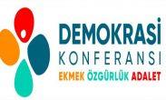 """Demokrasi Konferansı: """"Bizim de sözümüz var"""""""